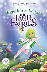 Magelica's Voyage to the Land of the Fairies: Children's Books Adventures that inspire kids to live out their dreams and believe in yourself, social and family, self confidence.