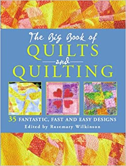 Book The Big Book of Quilts and Quilting: 35 Fantastic, Fast and Easy Designs