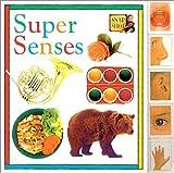 Super Senses, Snapshot Staff and Dorling Kindersley Publishing Staff, 0789411326