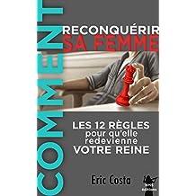Comment reconquérir sa femme: Livre de développement personnel (French Edition)