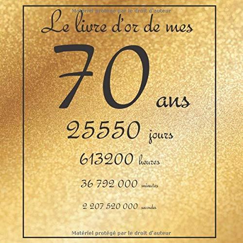 Amazon Fr Le Livre D Or De Mes 70 Ans 25550 Jours Theme Gold Livre A Personnaliser Pour Anniversaire 21x21cm 75 Pages Tigul Arthur Livres