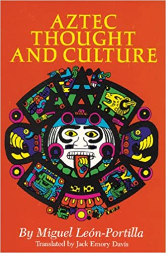 Aztec Thought And Culture: A Study Of The Ancient Nahuatl Mind (The Civilization Of The American Indian Series) Download.zip