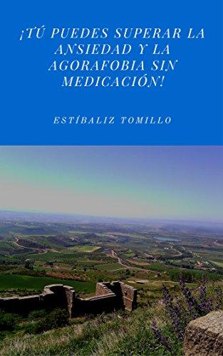 tu-puedes-superar-la-ansiedad-y-la-agorafobia-sin-medicacion-spanish-edition