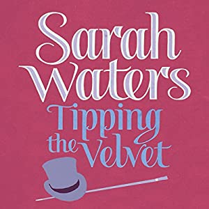 Tipping the Velvet Audiobook