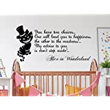 Cheshire Cat Wall Decals Quotes Alice In Wonderland You have two choices one will lead you to happiness Quote Sayings Nursery Decor NS1062