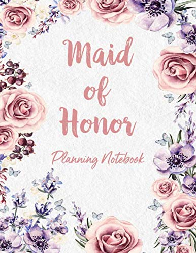 Maid of Honor Planning Notebook: Wedding Party Notebook and Task Tracker