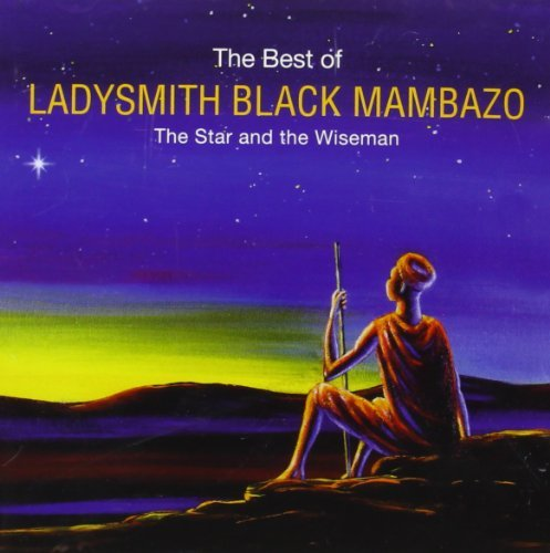 The Star and Wiseman: The Best of Ladysmith Black Mambazo by Ladysmith Black Mambazo (1998-11-03)