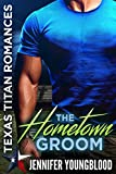 The Hometown Groom (Texas Titan Romances)