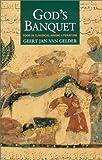 God's Banquet, G. J. Gelder, 0231119488