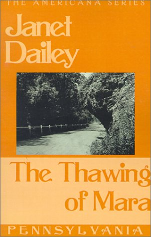 The Thawing of Mara (Pennsylvania) (Janet Dailey Americana)