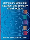 Elementary Differential Equations and Boundary Value Problems, William E. Boyce and Richard C. DiPrima, 0471433381