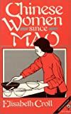 Chinese Women since Mao, Croll, Elisabeth, 0873322673