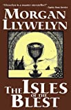 The Isles of the Blest, Morgan Llywelyn, 1587541130