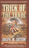 Trick of the Trade, Ralph W. Cotton, 067157034X