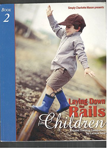 Laying Down the Rails for Children: A Habit-training Companion; Books 2