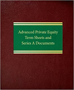 Advanced Private Equity Term Sheets and Series A Documents (Securities Series)