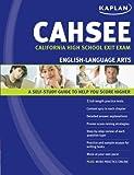 Kaplan CAHSEE English-Language Arts, Kaplan Publishing Staff, 1427796009
