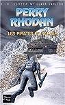 Perry Rhodan, tome 167 : Les Pirates du Parjar  par Scheer