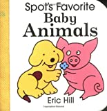 Spot's Favorite Baby Animals, Eric Hill, 0399231579