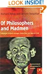 Of Philosophers and Madmen: A Disclos...