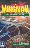 img - for The Final Storm (Wingman (Listen & Live Audio)) book / textbook / text book