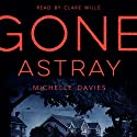 Gone Astray Audiobook by Michelle Davies Narrated by Clare Wille