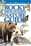 Rocky Mountain Nature Guide, Andy Bezener and Linda J. Kershaw, 1551051788