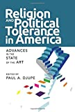 img - for Religion and Political Tolerance in America: Advances in the State of the Art (Social Logic of Politics) book / textbook / text book