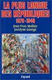 img - for La plus longue des R publiques, 1870-1940 book / textbook / text book