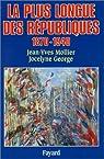 La plus longue des Républiques, 1870-1940 par Mollier
