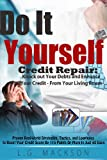 DIY Credit Repair (SHORT VERSION) - Knock Out Your Debts and Enhance Your Credit From Your Living Room