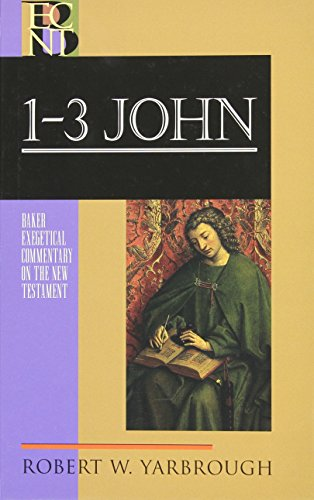 1, 2, and 3 John (Baker Exegetical Commentary on the New Testament)