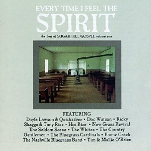 The Best Of Sugar Hill Gospel, Vol. 1: Every Time I Feel The Spirit by Sugar Hill