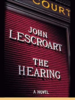 The Hearing (Dismas Hardy Book 7) by [Lescroart, John]