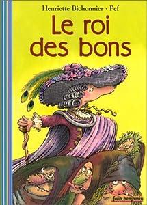 """Afficher """"Roi des bons (Le)"""""""