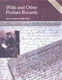 Wills and Other Probate Records: A Practical Guide to Researching Your Ancestors' Last Documents (Readers Guides)