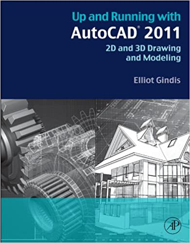 Read PDF Up and Running with AutoCAD 2011: 2D Drawing and