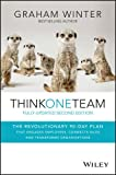 img - for Think One Team: The Revolutionary 90 Day Plan that Engages Employees, Connects Silos and Transforms Organisations book / textbook / text book