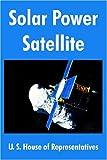 Solar Power Satellite, U. S. House of Representatives Staff, 1410217000