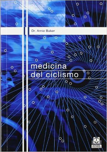 Medicina Del Ciclismo por Arnie Baker