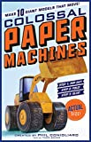img - for Colossal Paper Machines: Make 10 Giant Models That Move! book / textbook / text book