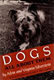 Dogs, Alvin Silverstein and Virginia B. Silverstein, 0688048056