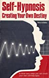 img - for Self-Hypnosis, Creating Your Own Destiny, Create Your Own Self Help Tapes in three easy Steps book / textbook / text book