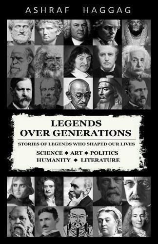 Book: Legends over Generations by Ashraf Haggag