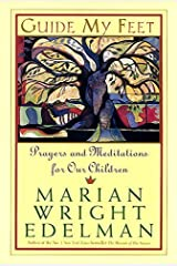 Guide My Feet: Prayers and Meditations for Our Children by Marian Wright Edelman (2000-09-19)