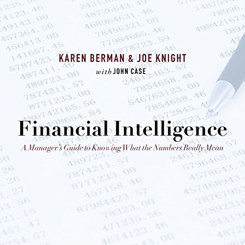 Financial Intelligence: A Manager's Guide to Knowing What the Numbers Really Mean Audiobook [Free Download by Trial] thumbnail
