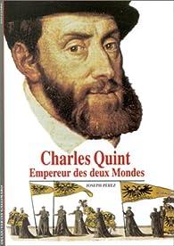 Charles Quint. Empereur des deux mondes par Joseph Pérez