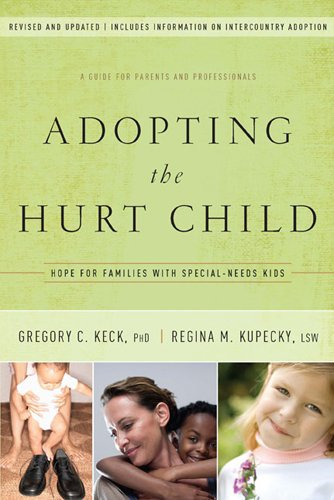 Download Adopting the Hurt Child: Hope for Families with Special-Needs Kids – A Guide for Parents and Professionals Pdf