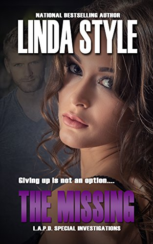THE MISSING (L.A.P.D. Special Investigations Book 4) by [STYLE, LINDA]