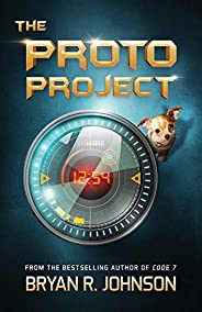 The Proto Project: A Sci-Fi Adventure of the Mind for Kids Ages 9-12